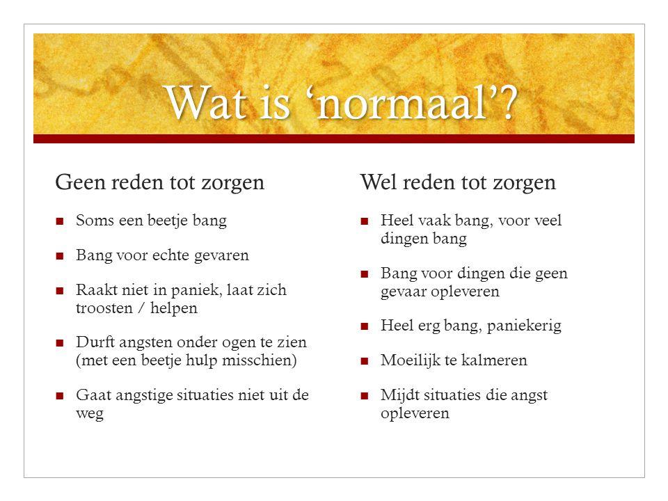 Wat is 'normaal' Geen reden tot zorgen Wel reden tot zorgen