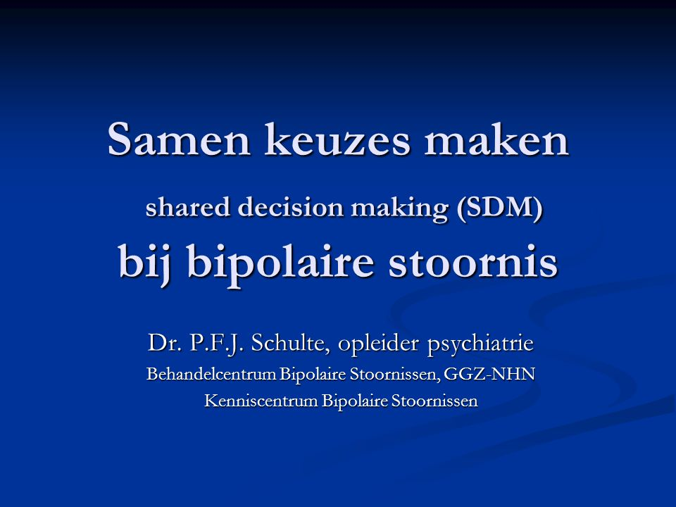 Samen keuzes maken shared decision making (SDM) bij bipolaire stoornis