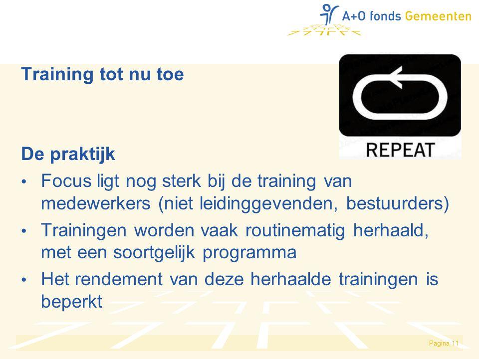 Training tot nu toe De praktijk. Focus ligt nog sterk bij de training van medewerkers (niet leidinggevenden, bestuurders)