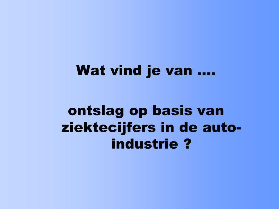 ontslag op basis van ziektecijfers in de auto-industrie