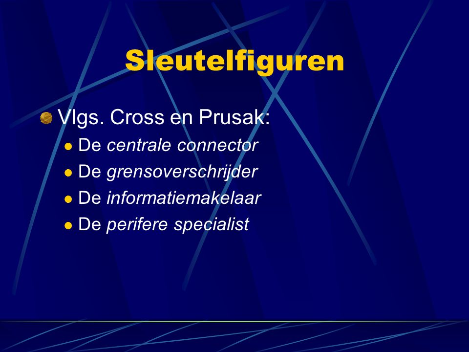 Sleutelfiguren Vlgs. Cross en Prusak: De centrale connector