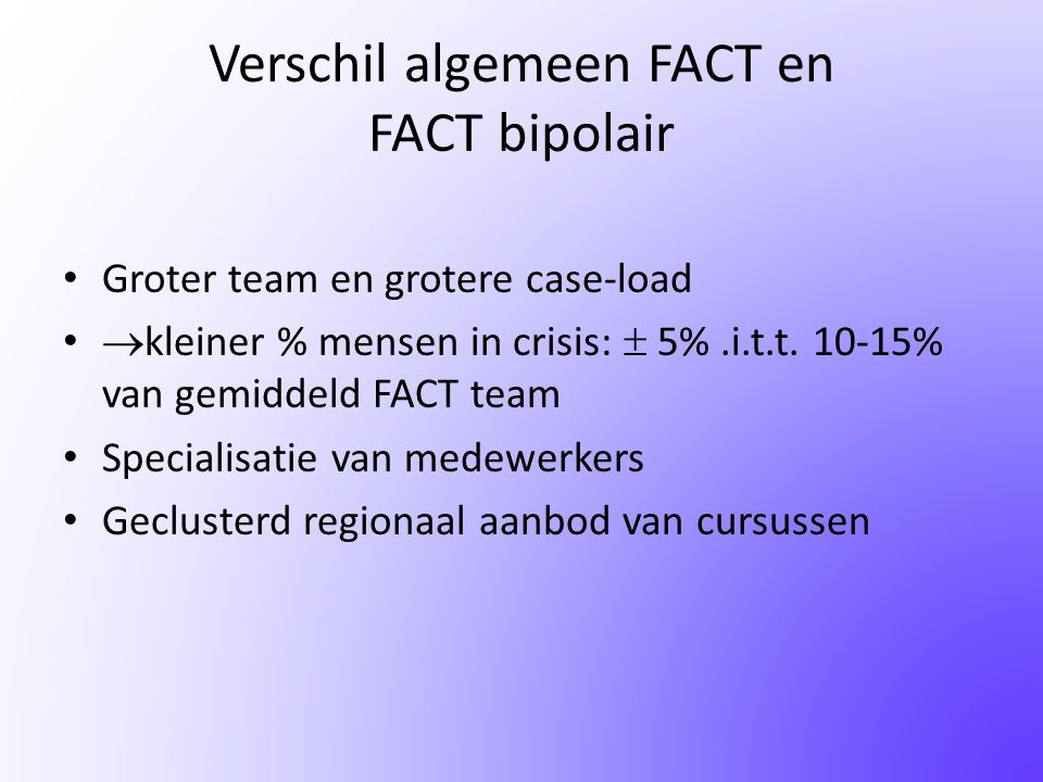 Verschil algemeen FACT en FACT bipolair