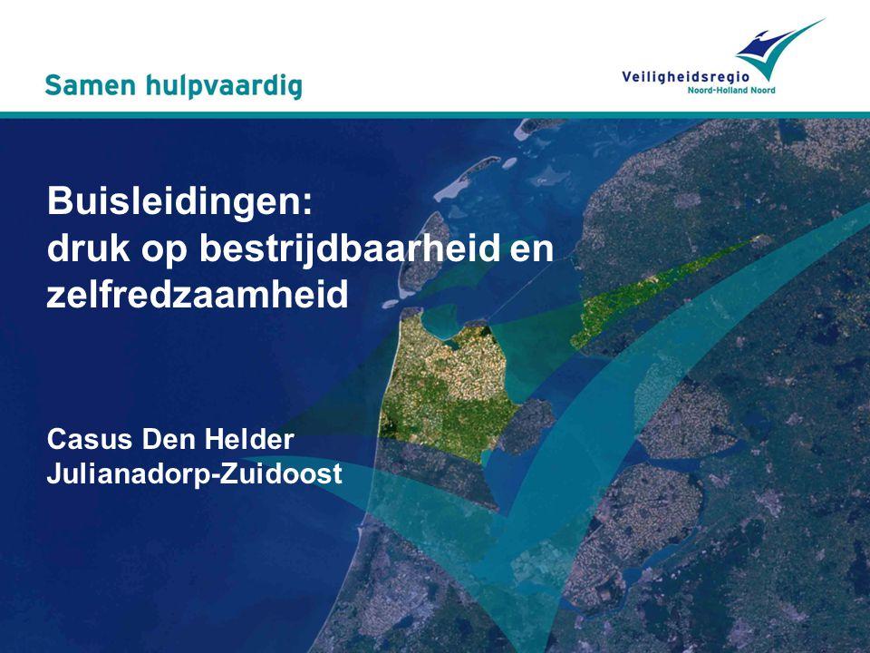 Buisleidingen: druk op bestrijdbaarheid en zelfredzaamheid Casus Den Helder Julianadorp-Zuidoost