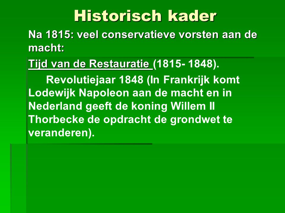 Historisch kader Tijd van de Restauratie (1815- 1848).