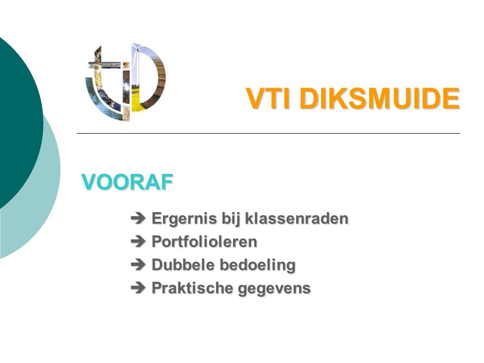 VTI DIKSMUIDE VOORAF  Ergernis bij klassenraden  Portfolioleren