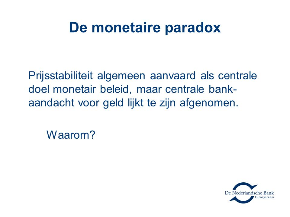De monetaire paradox
