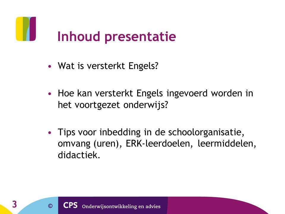 Inhoud presentatie Wat is versterkt Engels
