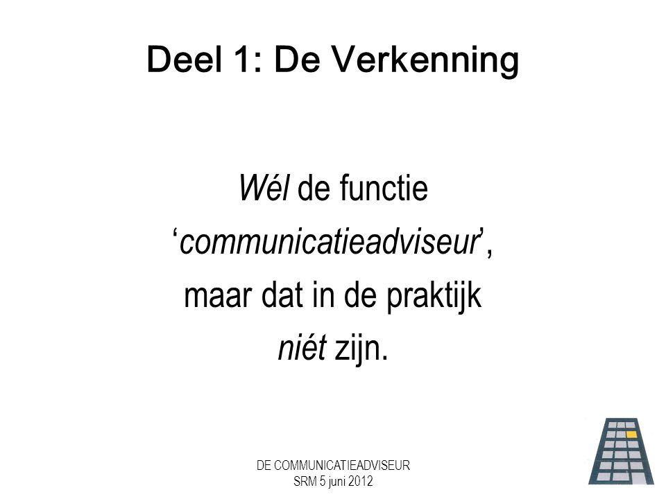 'communicatieadviseur', maar dat in de praktijk niét zijn.