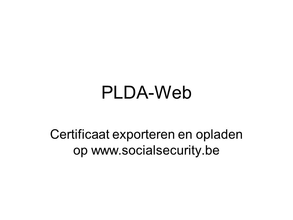 Certificaat exporteren en opladen op www.socialsecurity.be