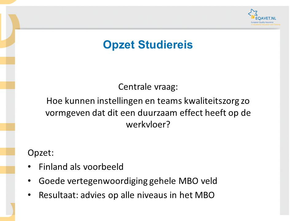 Opzet Studiereis Centrale vraag: