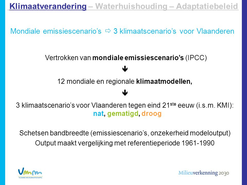 Mondiale emissiescenario's  3 klimaatscenario's voor Vlaanderen