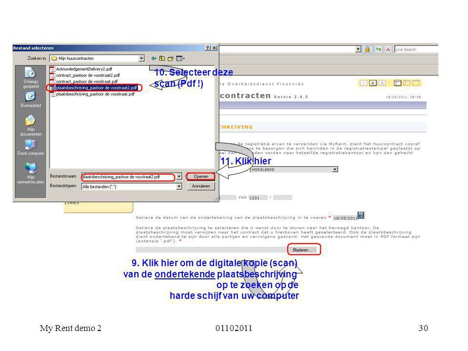 10. Selecteer deze scan (Pdf !) 11. Klik hier. 9. Klik hier om de digitale kopie (scan) van de ondertekende plaatsbeschrijving.