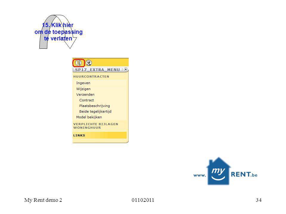 15. Klik hier om de toepassing te verlaten My Rent demo 2 01102011