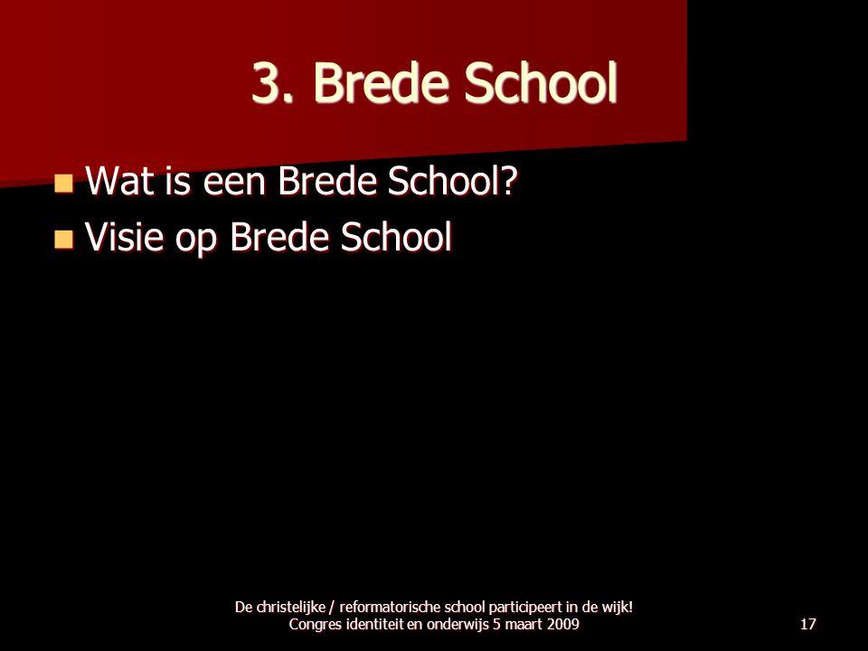 3. Brede School Wat is een Brede School Visie op Brede School