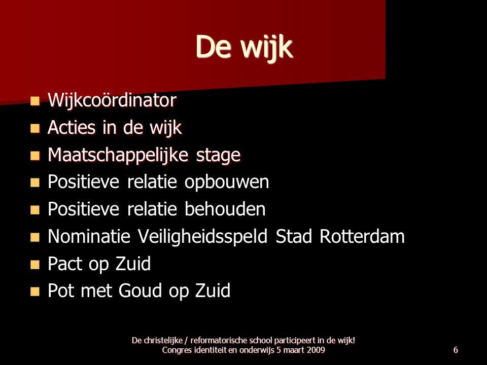 De wijk Wijkcoördinator Acties in de wijk Maatschappelijke stage