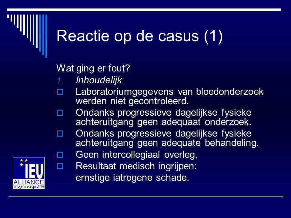 Reactie op de casus (1) Wat ging er fout Inhoudelijk