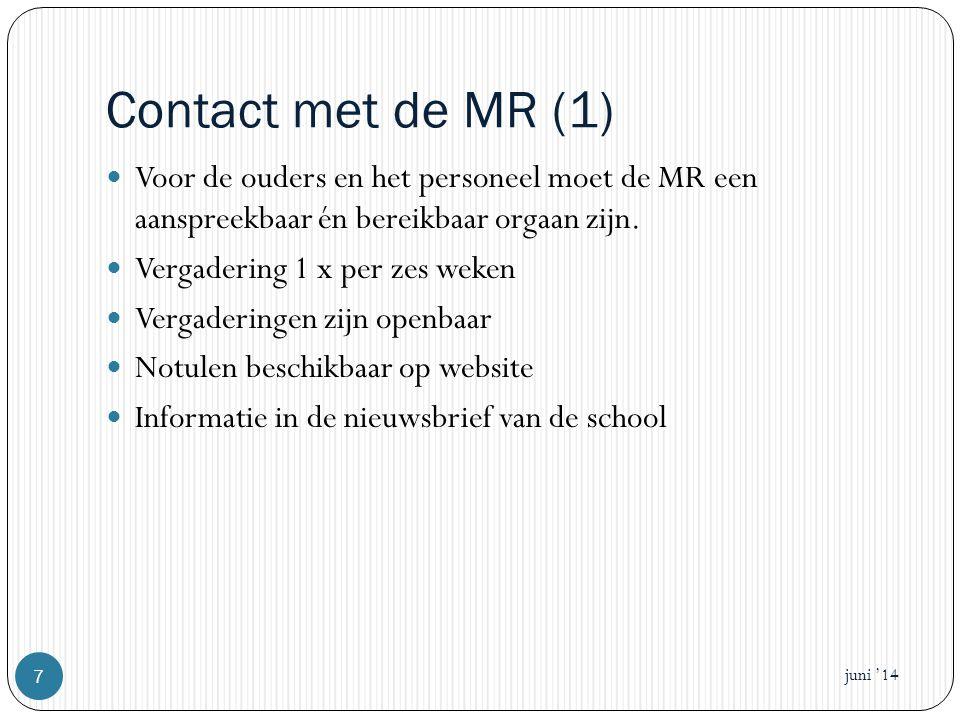 Contact met de MR (1) Voor de ouders en het personeel moet de MR een aanspreekbaar én bereikbaar orgaan zijn.