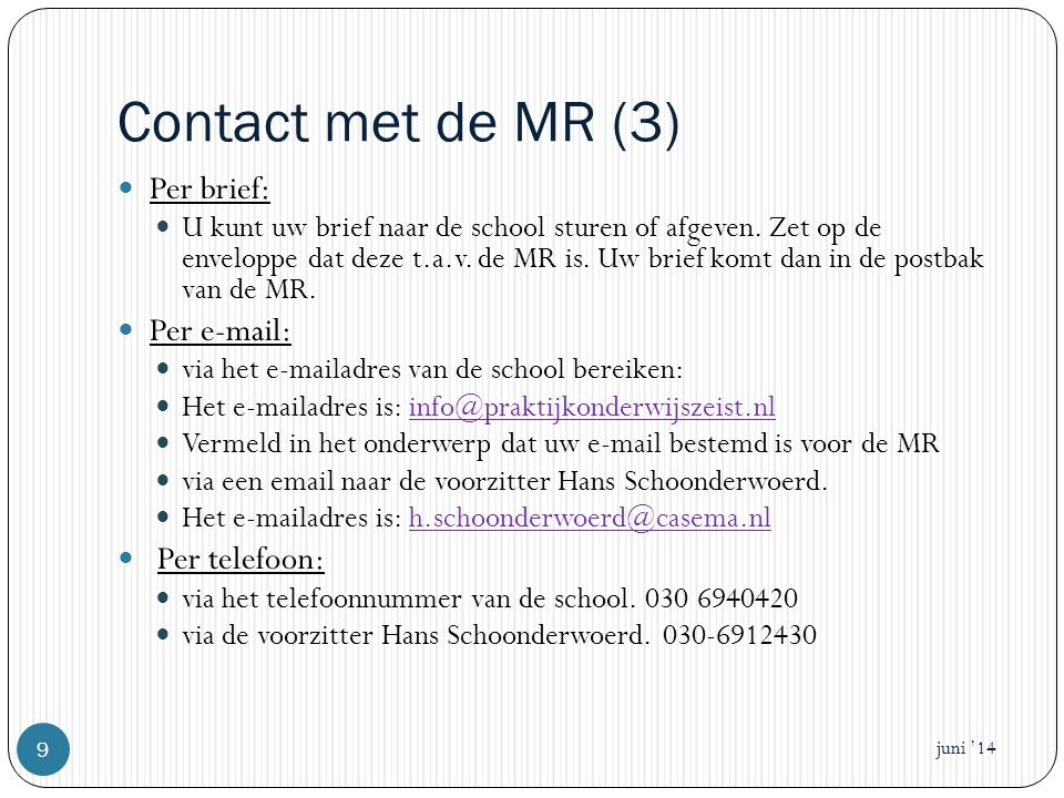 Contact met de MR (3) Per brief: Per e-mail: Per telefoon: