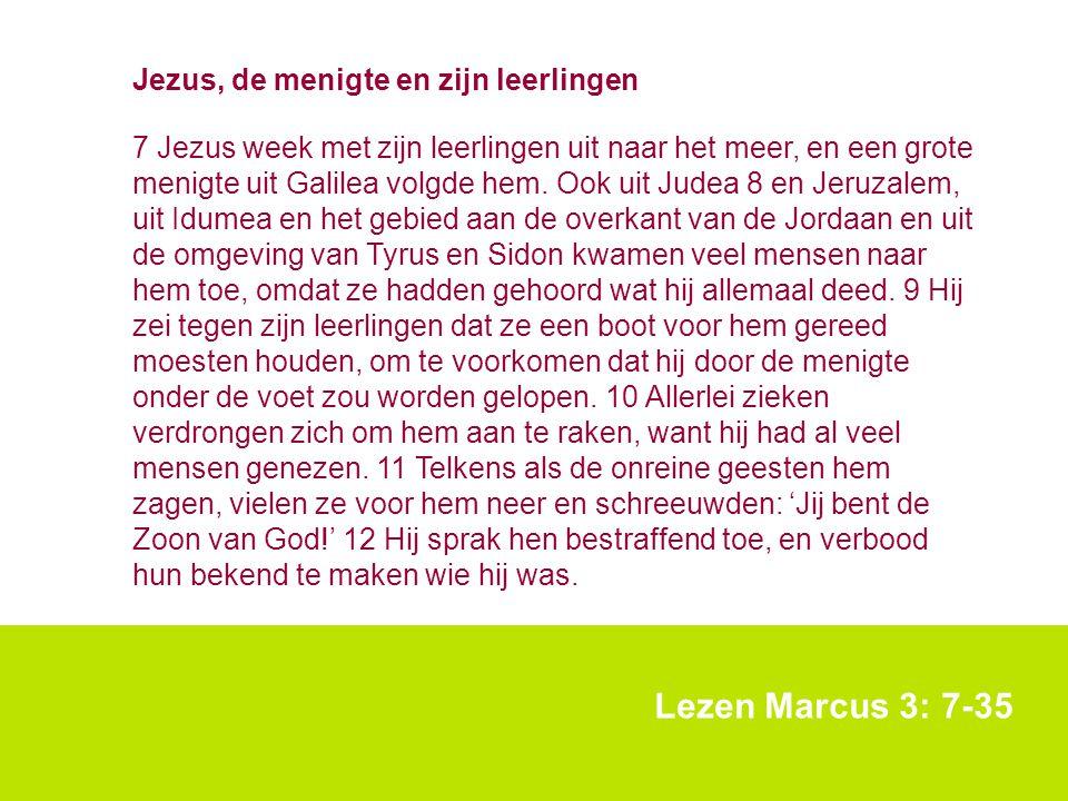 Lezen Marcus 3: 7-35 Jezus, de menigte en zijn leerlingen