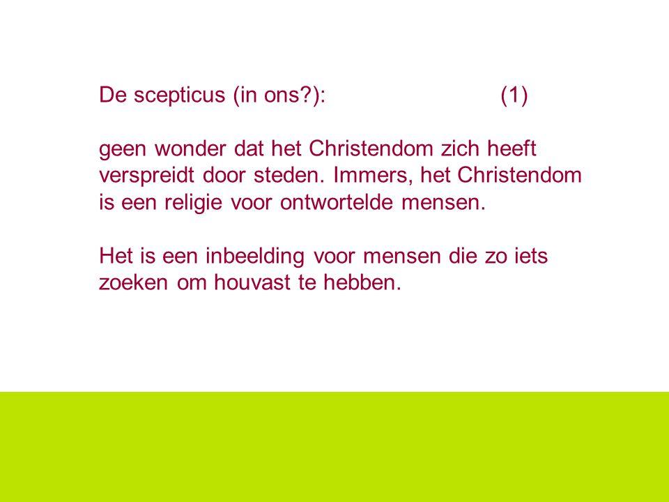 De scepticus (in ons ): (1)