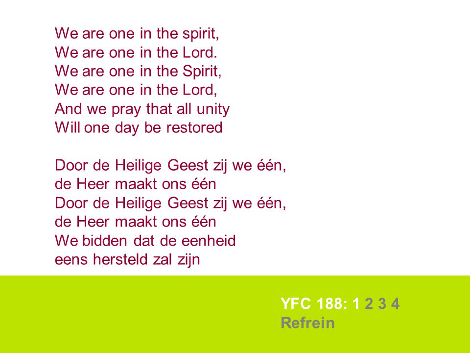 We are one in the spirit, We are one in the Lord. We are one in the Spirit, We are one in the Lord,