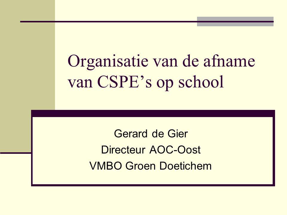 Organisatie van de afname van CSPE's op school