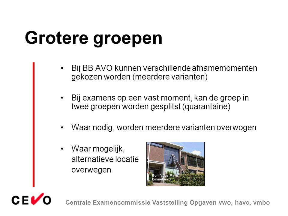 Grotere groepen Bij BB AVO kunnen verschillende afnamemomenten gekozen worden (meerdere varianten)