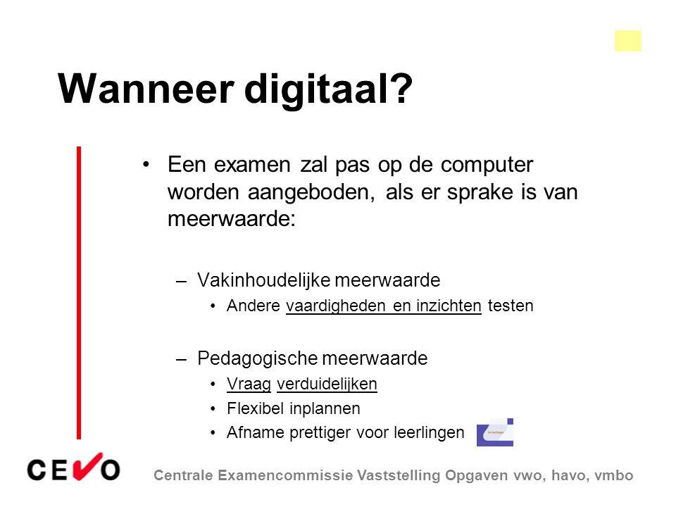 Wanneer digitaal Een examen zal pas op de computer worden aangeboden, als er sprake is van meerwaarde:
