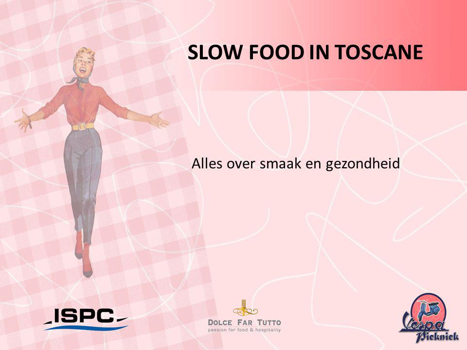 SLOW FOOD IN TOSCANE Alles over smaak en gezondheid