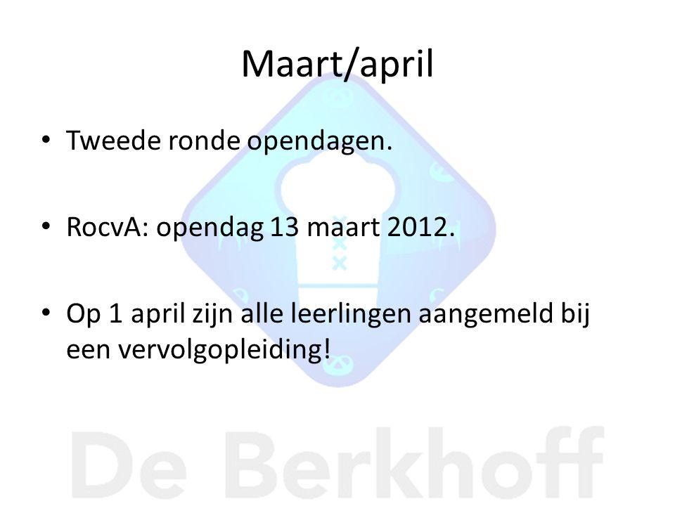 Maart/april Tweede ronde opendagen. RocvA: opendag 13 maart 2012.