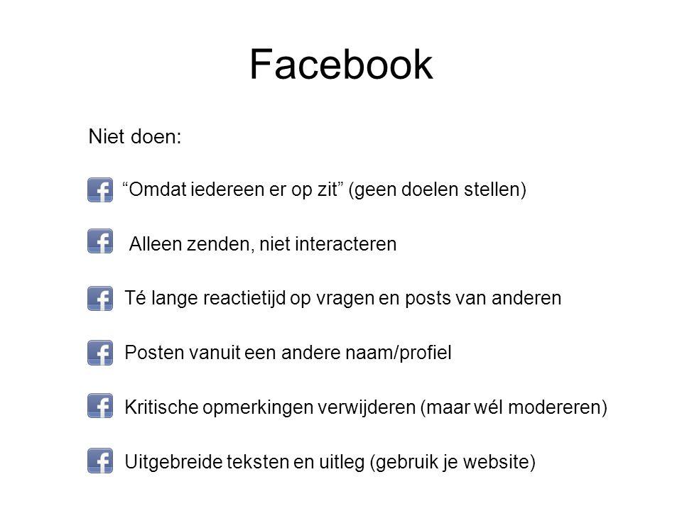 Facebook Niet doen: Omdat iedereen er op zit (geen doelen stellen)
