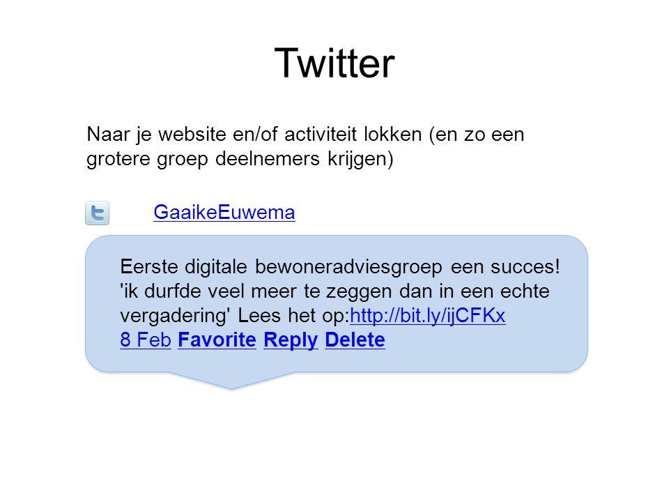 Twitter Naar je website en/of activiteit lokken (en zo een grotere groep deelnemers krijgen) GaaikeEuwema.