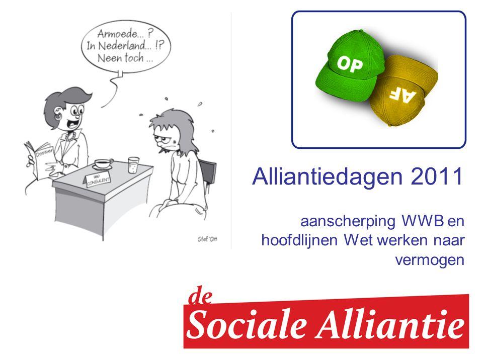 Alliantiedagen 2011 aanscherping WWB en hoofdlijnen Wet werken naar vermogen