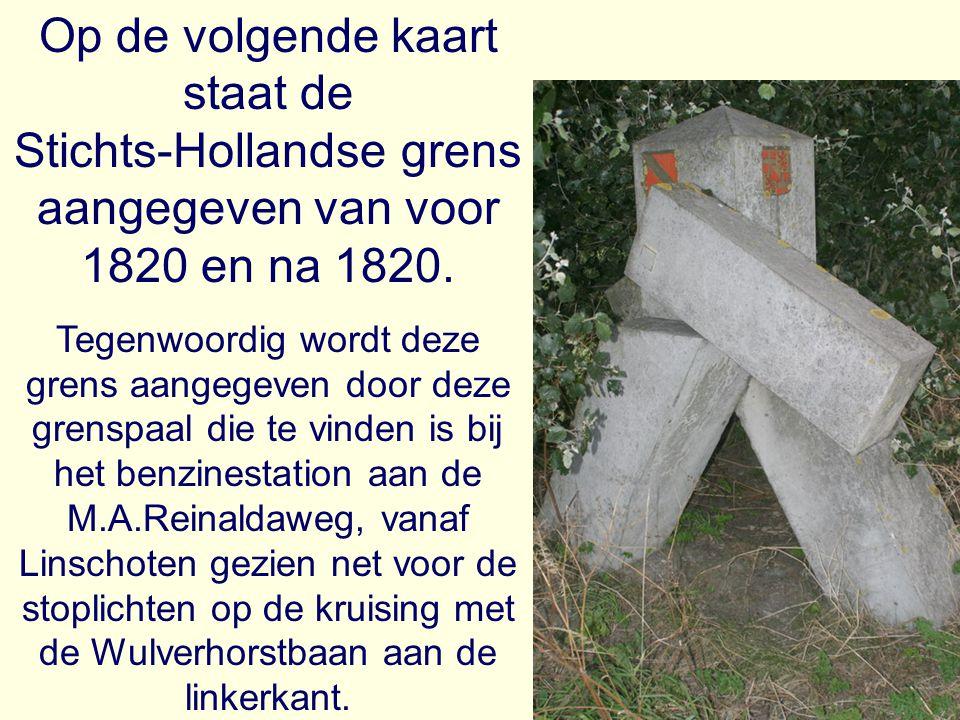 Op de volgende kaart staat de Stichts-Hollandse grens aangegeven van voor 1820 en na 1820.