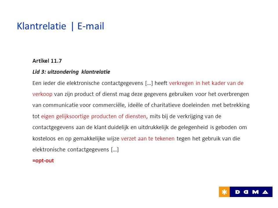 Klantrelatie | E-mail Artikel 11.7 Lid 3: uitzondering klantrelatie