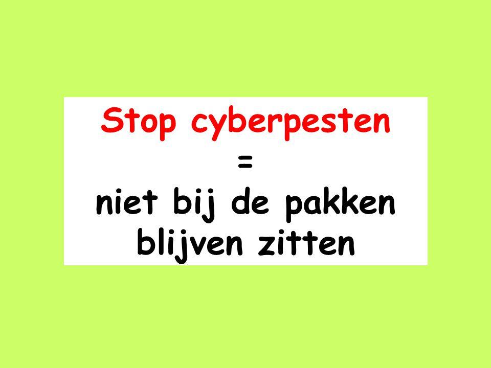 Stop cyberpesten = niet bij de pakken blijven zitten