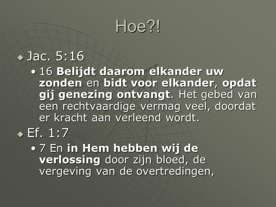 Hoe ! Jac. 5:16.