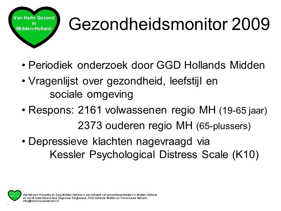 Gezondheidsmonitor 2009 Periodiek onderzoek door GGD Hollands Midden