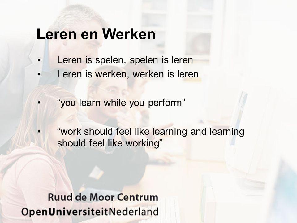 Leren en Werken Leren is spelen, spelen is leren