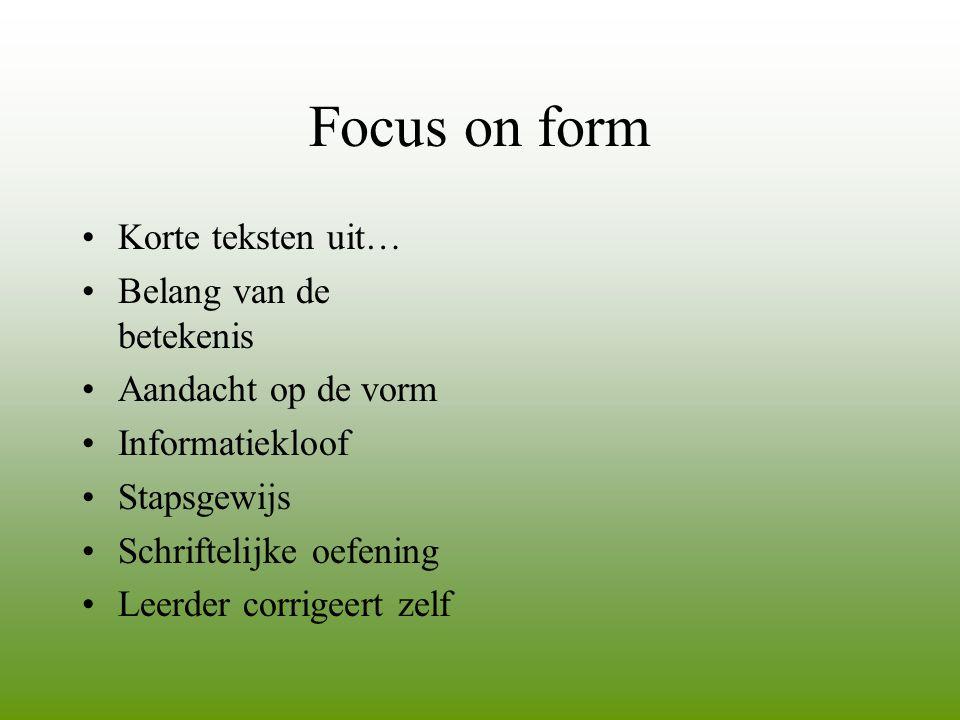 Focus on form Korte teksten uit… Belang van de betekenis