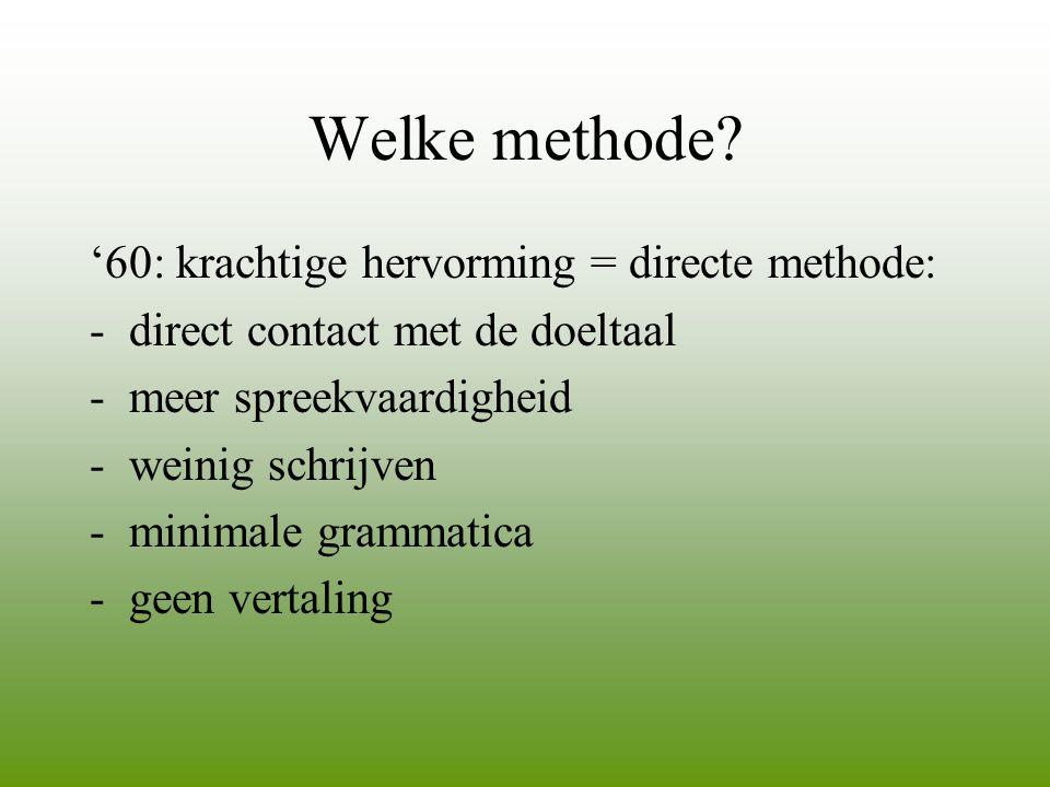 Welke methode '60: krachtige hervorming = directe methode: