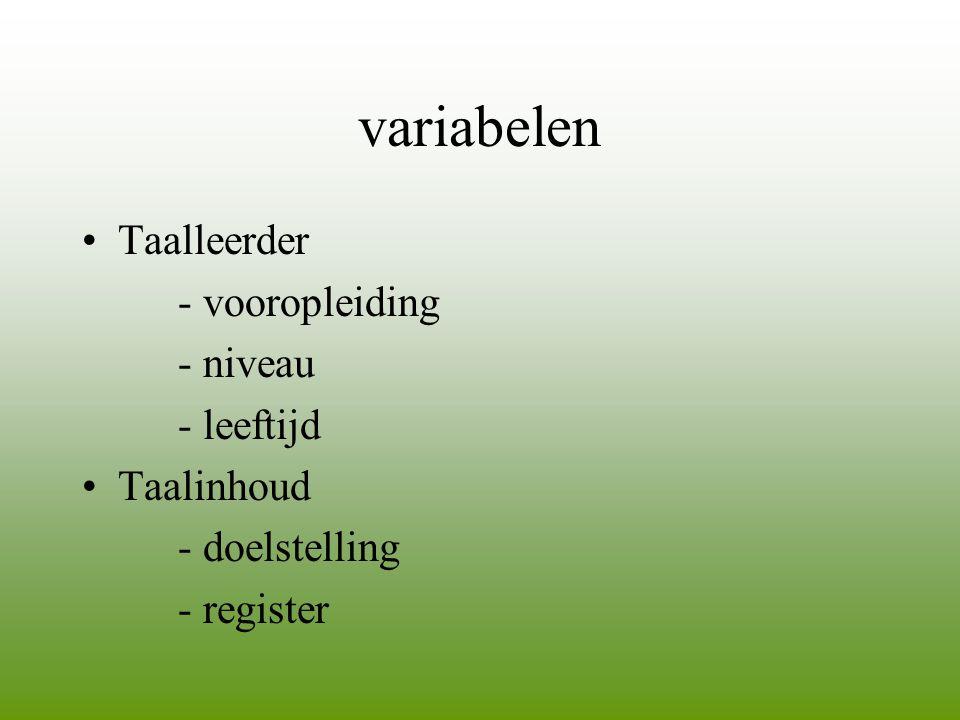 variabelen Taalleerder - vooropleiding - niveau - leeftijd Taalinhoud