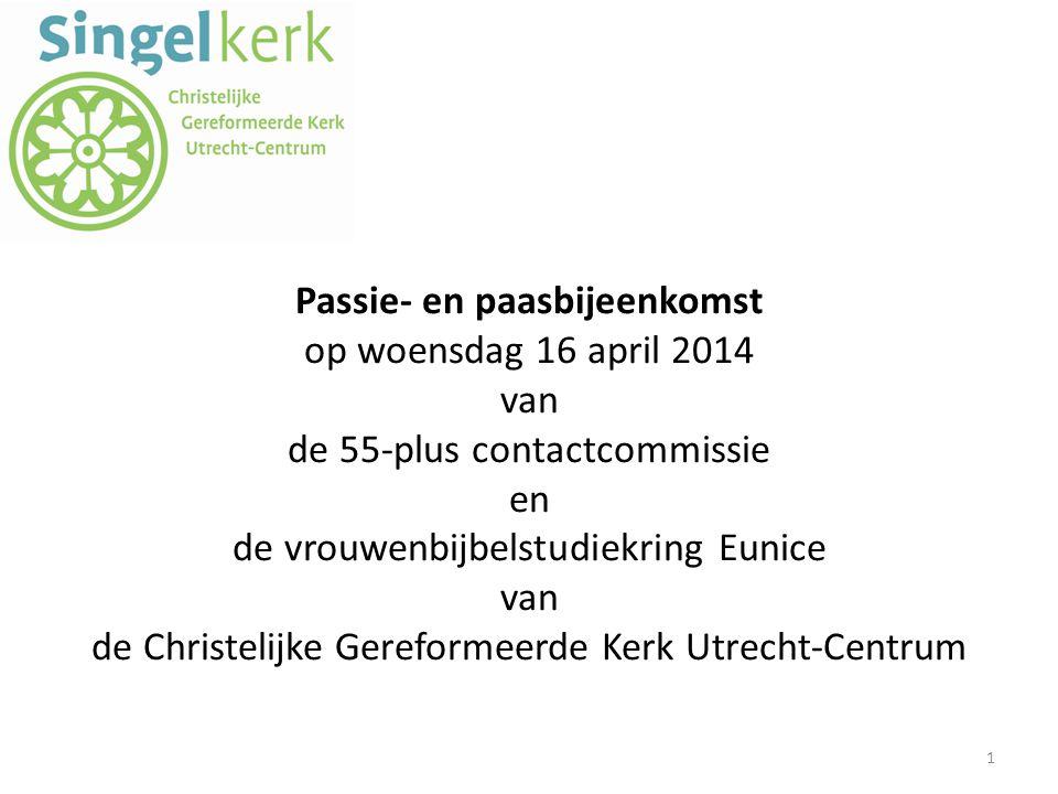 Passie- en paasbijeenkomst op woensdag 16 april 2014 van de 55-plus contactcommissie en de vrouwenbijbelstudiekring Eunice van de Christelijke Gereformeerde Kerk Utrecht-Centrum