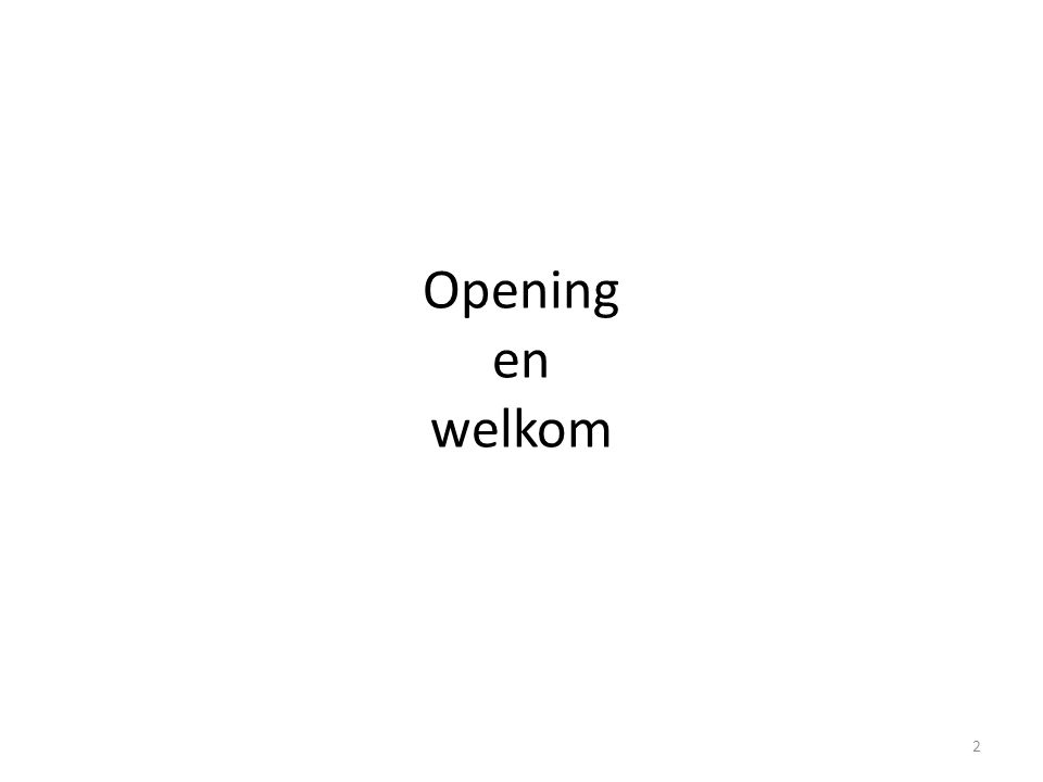 Opening en welkom