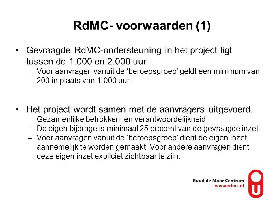 RdMC- voorwaarden (1) Gevraagde RdMC-ondersteuning in het project ligt tussen de 1.000 en 2.000 uur.