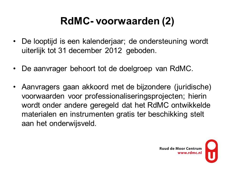 RdMC- voorwaarden (2) De looptijd is een kalenderjaar; de ondersteuning wordt uiterlijk tot 31 december 2012 geboden.