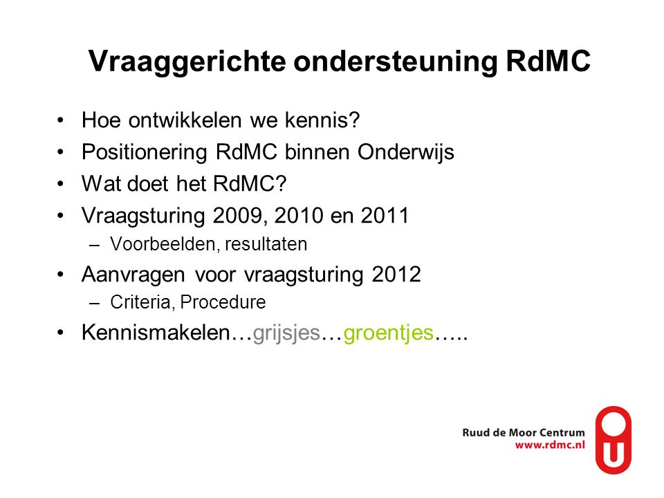 Vraaggerichte ondersteuning RdMC