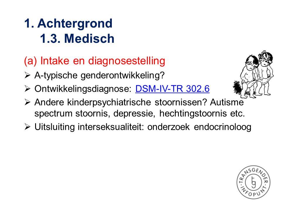 1. Achtergrond 1.3. Medisch (a) Intake en diagnosestelling
