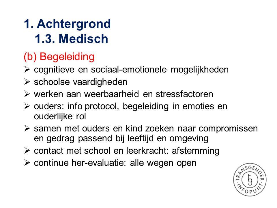 1. Achtergrond 1.3. Medisch (b) Begeleiding