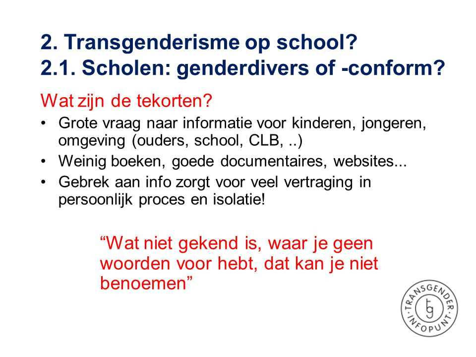 2. Transgenderisme op school 2.1. Scholen: genderdivers of -conform